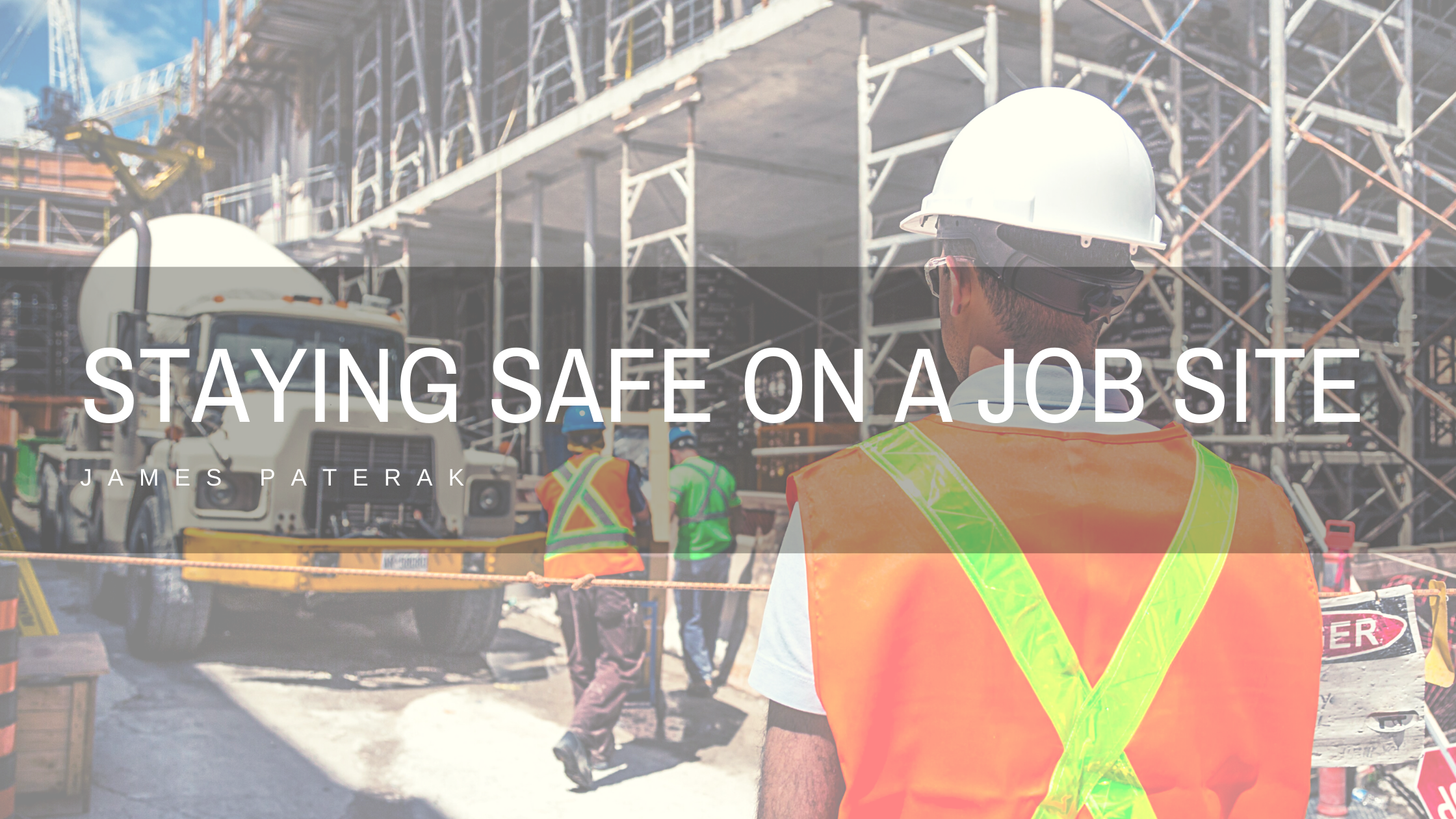 James Paterak: Tips for Staying Safe on a Job Site During COVID-19